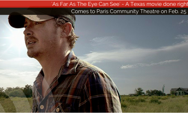 'As Far As The Eye Can See' — A Texas movie done right