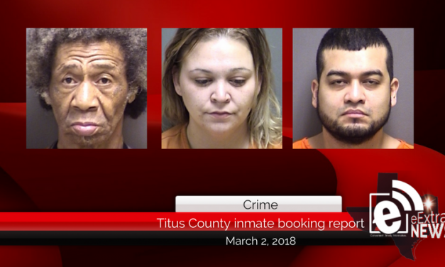 Titus County inmate booking report || March 2, 2018