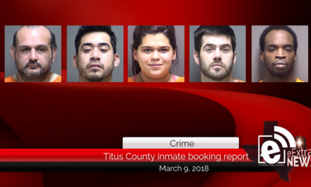 Titus County inmate booking report || March 9, 2018