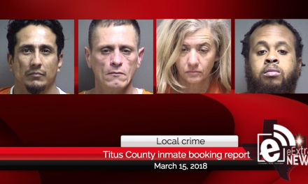 Titus County inmate booking report || March 15, 2018
