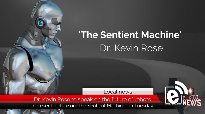Dr. Kevin Rose to present lecture on the future of robots