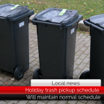 Holiday trash pickup schedule will continue on Memorial Day