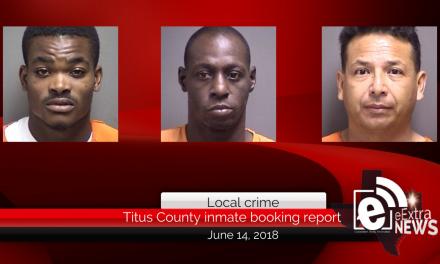 Titus County inmate booking report || June 14, 2018