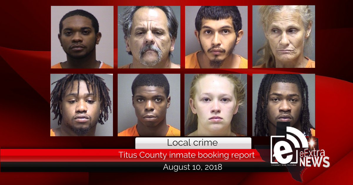 Titus County inmate booking report || August 10, 2018