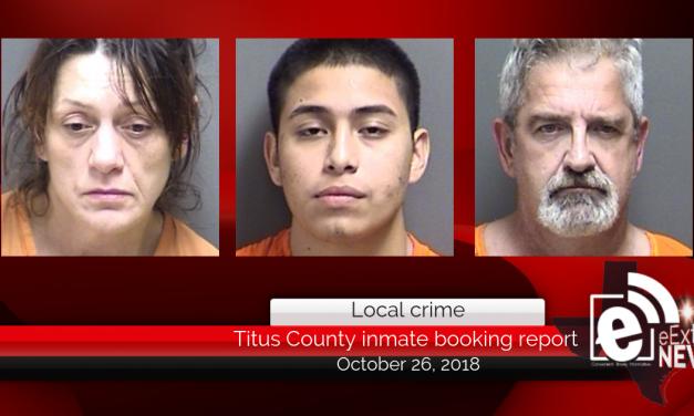 Titus County inmate booking report || October 26, 2018