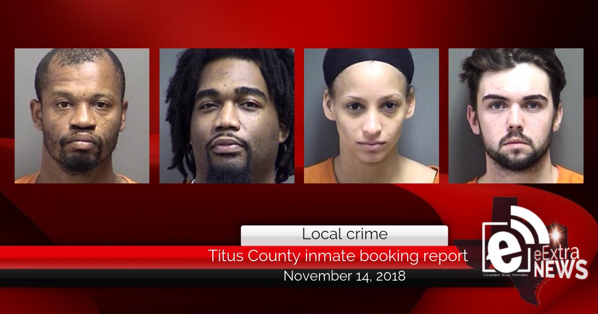Titus County inmate booking report    November 14, 2018