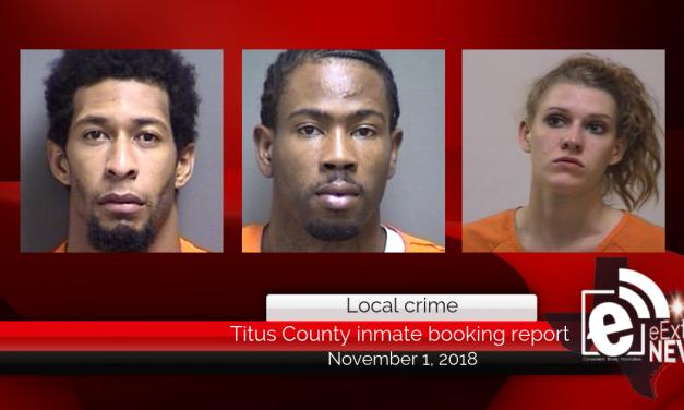 Titus County inmate booking report || November 1, 2018