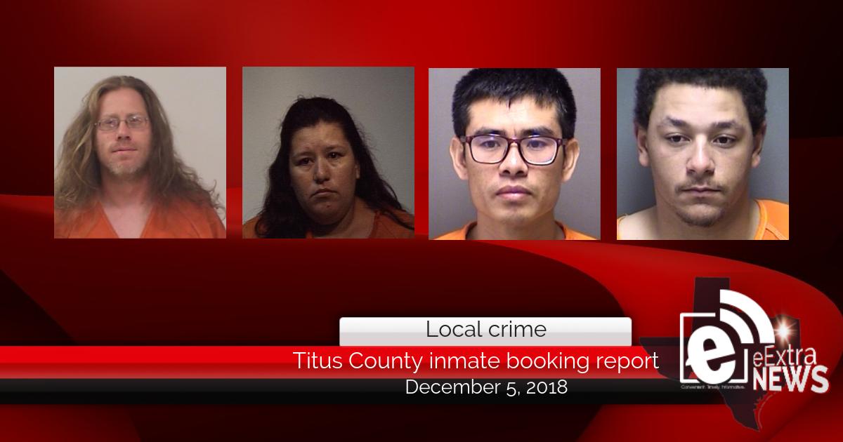 Titus County inmate booking report || December 5, 2018