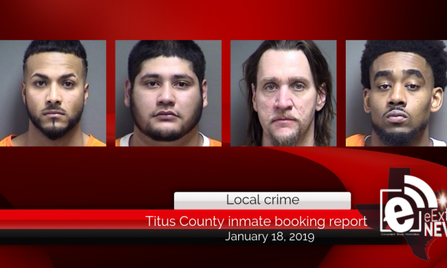 Titus County inmate booking report || January 18, 2019