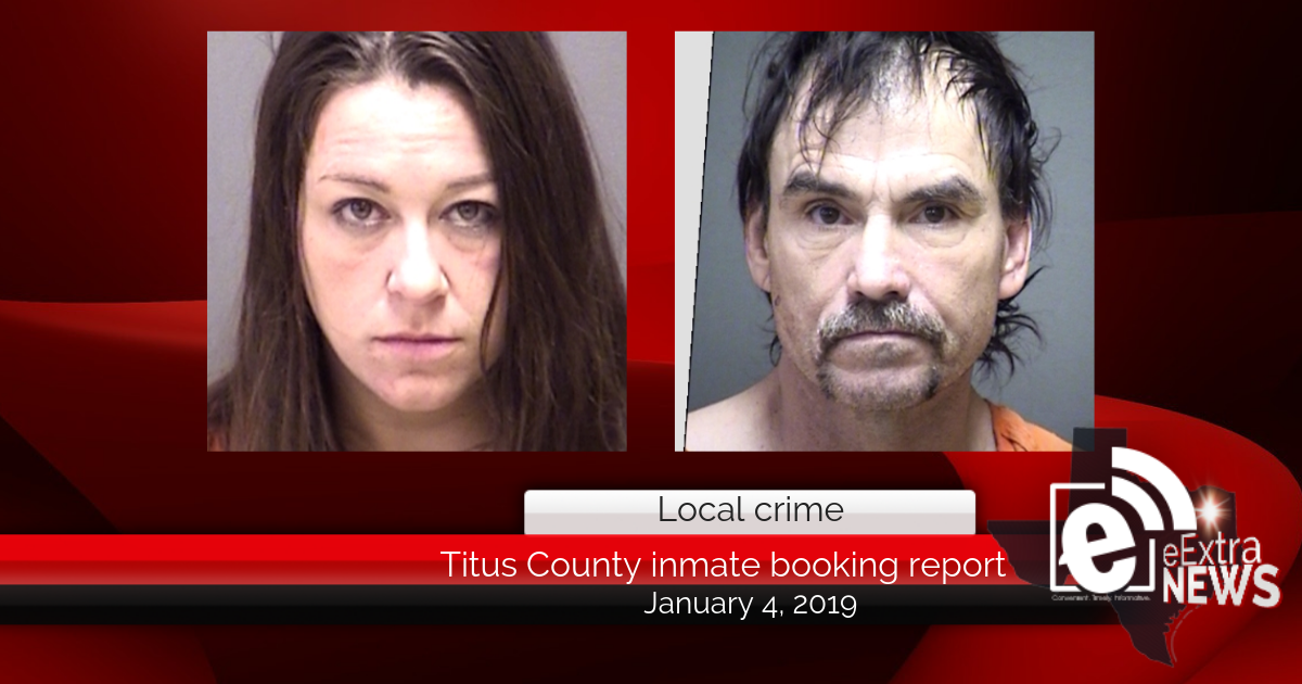 Titus County inmate booking report || January 4, 2019